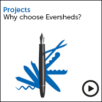 Projects why choose Eversheds? view the video