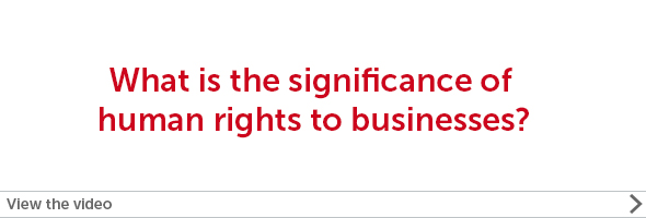 What is the significance of human rights to businesses?